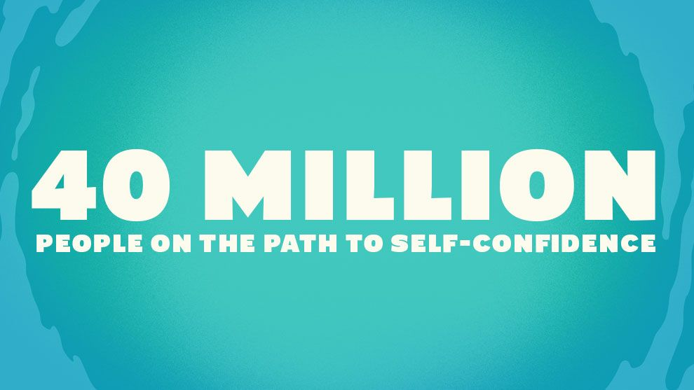 40 million people on the path to self-confidence